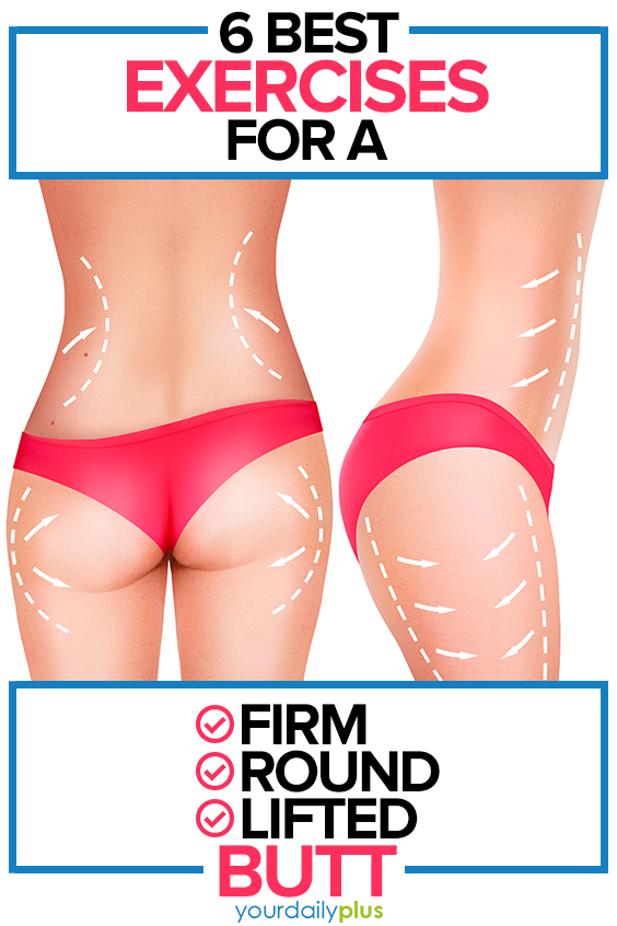 Firm, tone and shape your butt! We've put together the Best 6 Exercises for a Firm, Toned, Lifted Butt for that perfect booty.
